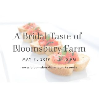 A Bridal Taste of Bloomsbury Farm