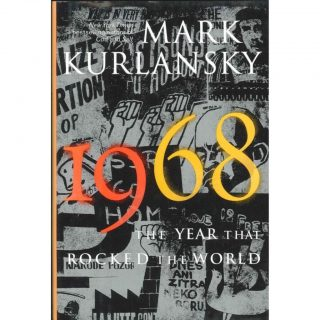 1968 Book - 1968 – The Year that Rocked the World
