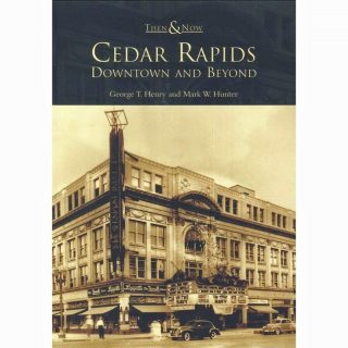 Cedar Rapids, Downtown and Beyond Book