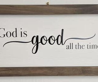 God is Good All the Time - Small Wood Framed Home Decor Sign