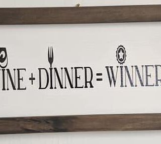 Wine + Dinner = Winner - Small Wood Framed Home Decor Sign