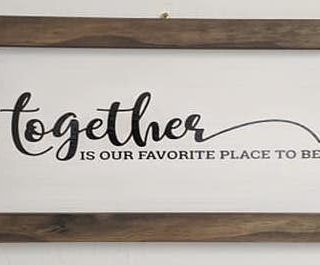 Together is Our Favorite Place to Be- Small Wood Framed Home Decor Sign