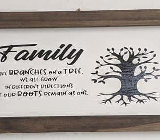 """Family Like Branches on a tree we all grow in different directions but our roots remain as one."" Small Wood Framed Sign"