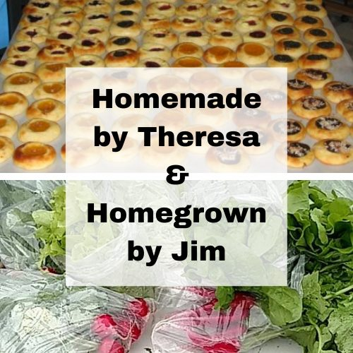 Homemade by Theresa and Homegrown by Jim